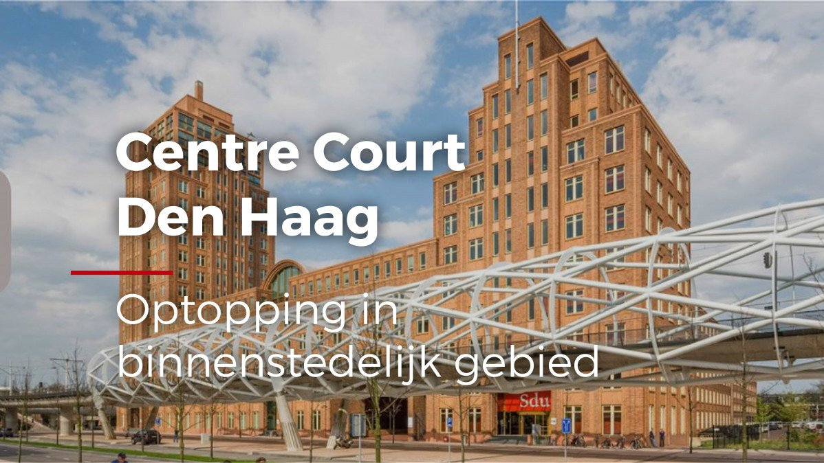 Optopping Centre Court in Den Haag